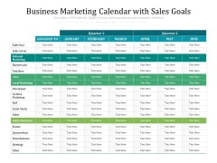 Business Marketing Calendar With Sales Goals Ppt PowerPoint Presentation Gallery Background Images PDF