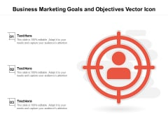 Business Marketing Goals And Objectives Vector Icon Ppt PowerPoint Presentation File Graphics Download PDF