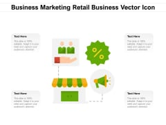 Business Marketing Retail Business Vector Icon Ppt PowerPoint Presentation Show Graphics Tutorials PDF