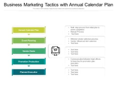 Business Marketing Tactics With Annual Calendar Plan Ppt PowerPoint Presentation Layouts Influencers PDF