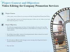 Business Marketing Video Making Project Context And Objectives Editing For Company Promotion Services Inspiration PDF