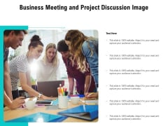 Business Meeting And Project Discussion Image Ppt PowerPoint Presentation Infographic Template Graphics Template PDF