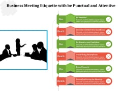 Business Meeting Etiquette With Be Punctual And Attentive Ppt PowerPoint Presentation File Introduction PDF