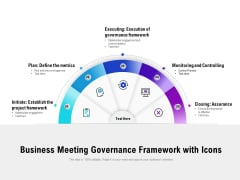 Business Meeting Governance Framework With Icons Ppt PowerPoint Presentation Portfolio Templates