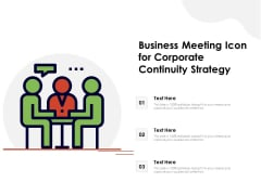 Business Meeting Icon For Corporate Continuity Strategy Ppt PowerPoint Presentation File Ideas PDF