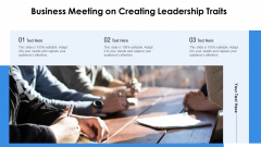 Business Meeting On Creating Leadership Traits Ppt PowerPoint Presentation File Visual Aids PDF