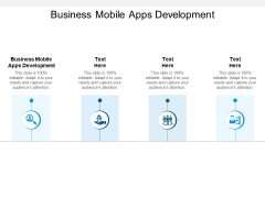 Business Mobile Apps Development Ppt PowerPoint Presentation Pictures Outline Cpb