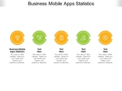 Business Mobile Apps Statistics Ppt PowerPoint Presentation Icon Slide Portrait Cpb Pdf