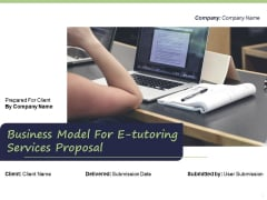 Business Model For E Tutoring Services Proposal Ppt PowerPoint Presentation Complete Deck With Slides