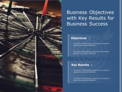 Business Objectives With Key Results For Business Success Ppt PowerPoint Presentation Icon Portfolio PDF