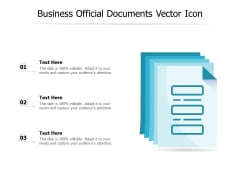 Business Official Documents Vector Icon Ppt PowerPoint Presentation Infographic Template Objects PDF