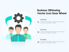 Business Offshoring Vector Icon Gear Wheel Ppt PowerPoint Presentation File Inspiration PDF