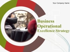 Business Operational Excellence Strategy Ppt PowerPoint Presentation Complete Deck With Slides