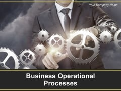 Business Operational Processes Powerpoint Presentation Slides