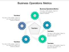 Business Operations Metrics Ppt PowerPoint Presentation Inspiration Graphic Tips