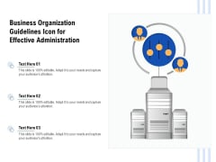 Business Organization Guidelines Icon For Effective Administration Ppt PowerPoint Presentation Gallery Visuals PDF