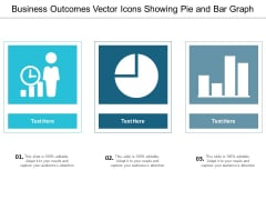 Business Outcomes Vector Icons Showing Pie And Bar Graph Ppt Powerpoint Presentation File Graphic Images