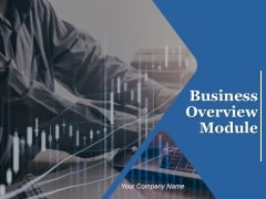 Business Overview Module Ppt PowerPoint Presentation Complete Deck With Slides