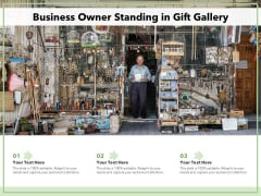 Business Owner Standing In Gift Gallery Ppt PowerPoint Presentation File Diagrams PDF