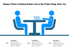 Business Partners Evaluating Business Case On New Product Design Vector Icon Ppt PowerPoint Presentation Gallery Slides PDF