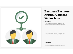 Business Partners Mutual Consent Vector Icon Ppt PowerPoint Presentation Pictures Graphics Example PDF