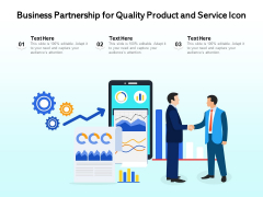 Business Partnership For Quality Product And Service Icon Ppt PowerPoint Presentation Inspiration Aids PDF