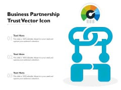 Business Partnership Trust Vector Icon Ppt PowerPoint Presentation Inspiration Slides PDF