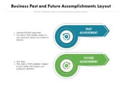 Business Past And Future Accomplishments Layout Ppt PowerPoint Presentation Gallery Background Designs PDF