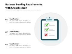 Business Pending Requirements With Checklist Icon Ppt PowerPoint Presentation Gallery Designs Download PDF