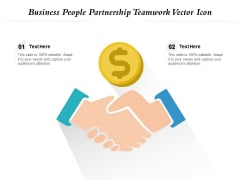 Business People Partnership Teamwork Vector Icon Ppt PowerPoint Presentation Slides Show PDF