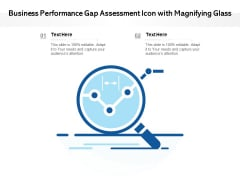 Business Performance Gap Assessment Icon With Magnifying Glass Ppt PowerPoint Presentation File Slides PDF