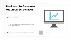 Business Performance Graph On Screen Icon Ppt PowerPoint Presentation Show Layouts