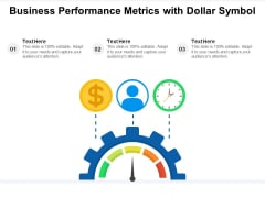 Business Performance Metrics With Dollar Symbol Ppt PowerPoint Presentation Icon Template PDF