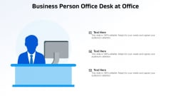 Business Person Office Desk At Office Ppt Layouts Example File PDF