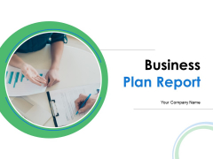 Business Plan Report Ppt PowerPoint Presentation Complete Deck With Slides