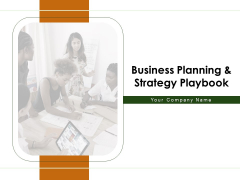 Business Planning And Strategy Playbook Ppt PowerPoint Presentation Complete Deck With Slides