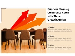 Business Planning Conference Room With Three Growth Arrows Ppt Powerpoint Presentation Infographic Template Background
