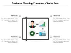 Business Planning Framework Vector Icon Ppt PowerPoint Presentation File Graphics Tutorials PDF