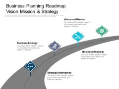 Business Planning Roadmap Vision Mission And Strategy Ppt Powerpoint Presentation Gallery Example File