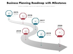 Business Planning Roadmap With Milestones Ppt PowerPoint Presentation Layouts Elements PDF