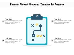 Business Playbook Illustrating Strategies For Progress Ppt PowerPoint Presentation Gallery Ideas PDF