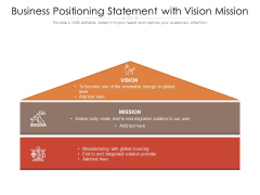 Business Positioning Statement With Vision Mission Ppt PowerPoint Presentation File Show PDF