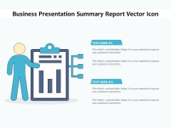 Business Presentation Summary Report Vector Icon Ppt PowerPoint Presentation File Graphics Tutorials PDF