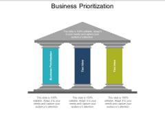 Business Prioritization Ppt PowerPoint Presentation Show Aids Cpb