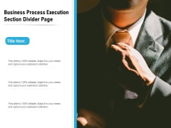 Business Process Execution Section Divider Page Ppt PowerPoint Presentation Styles Grid PDF