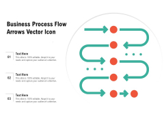 Business Process Flow Arrows Vector Icon Ppt PowerPoint Presentation Gallery Show PDF