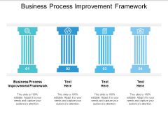 Business Process Improvement Framework Ppt PowerPoint Presentation Inspiration Deck Cpb