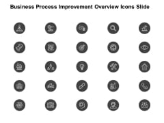 Business Process Improvement Overview Icons Slide Ppt PowerPoint Presentation Portfolio Design Templates