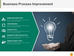 Business Process Improvement Ppt PowerPoint Presentation Summary Graphics Pictures