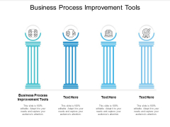 Business Process Improvement Tools Ppt PowerPoint Presentation Show Graphics Cpb